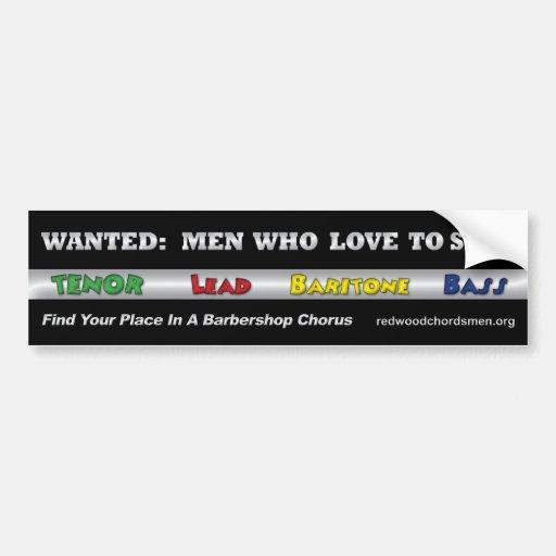 Wanted: Men Who Love To Sing Bumper Sticker Car Bumper Sticker