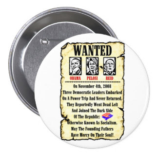 Wanted: Obama, Pelosi, Reid Buttons
