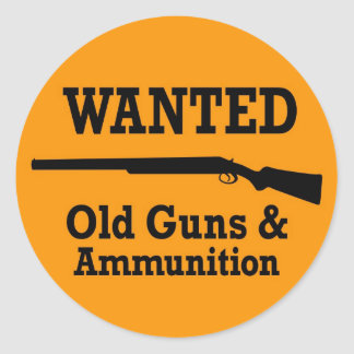 WANTED: Old Guns & Ammunition Round Stickers
