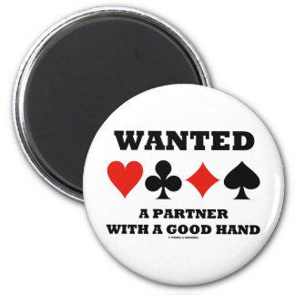 Wanted Partner With A Good Hand (Four Card Suits) 2 Inch Round Magnet