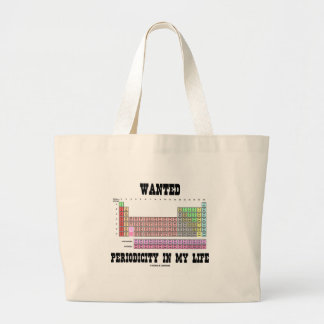 Wanted Periodicity In My Life (Periodic Table) Bag