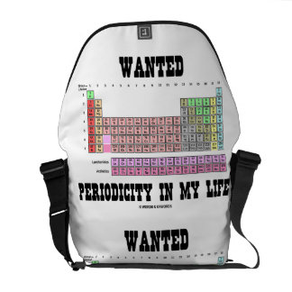 Wanted Periodicity In My Life (Periodic Table) Courier Bag