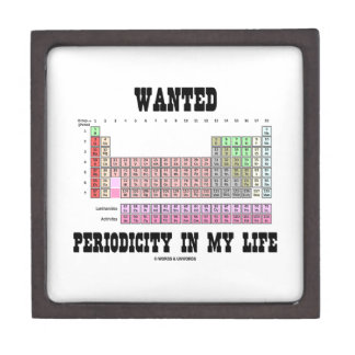Wanted Periodicity In My Life (Periodic Table) Premium Gift Boxes