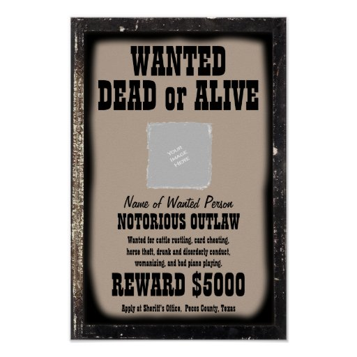 WANTED POSTER - Make Your Own Customized | Zazzle