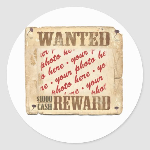 WANTED Poster Photo Frame Classic Round Sticker : Zazzle