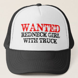 WANTED: Redneck Girl With Truck Trucker Hat