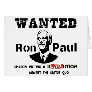 WANTED Ron Paul Charge: Inciting a rEVOLution Card