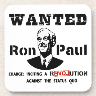 WANTED Ron Paul Charge: Inciting a rEVOLution Drink Coaster