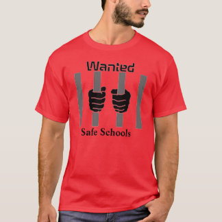 Wanted Safe Schools T Shirt