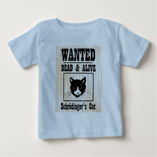 Wanted Schrodinger's Cat Baby T-Shirt