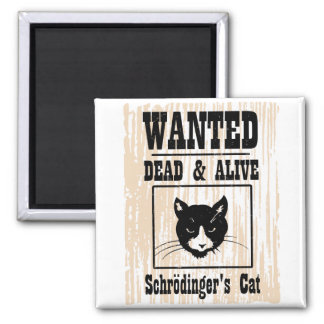 Wanted Schrodinger's Cat Magnet