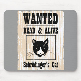Wanted Schrodinger's Cat Mouse Pad