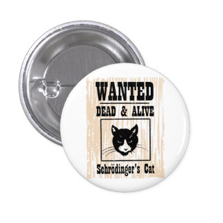 Wanted Schrodinger's Cat Pinback Button