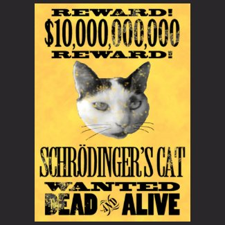 WANTED: SCHRODINGER'S CAT t-shirt shirt