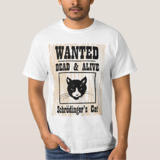Wanted Schrodinger's Cat T-Shirt