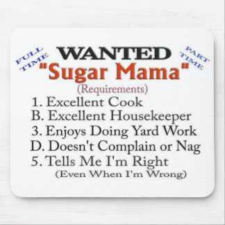 Wanted - Sugar Mama Mouse Pad