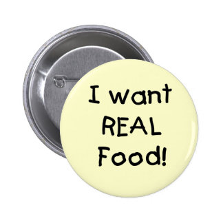 Wants Real Food T-shirts and Gifts Button