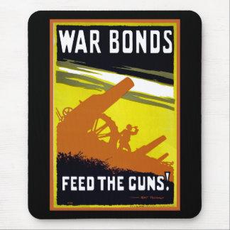 War Bonds ~ Feed The Guns Mouse Pad