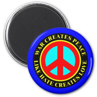WAR CREATES PEACE, LIKE HATE CREATES LOVE MAGNET