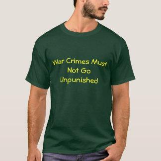 War Crimes Must Not Go Unpunished T-Shirt