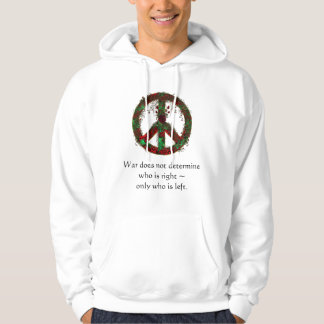 War Does Not Determine Who is Right Hooded Pullover