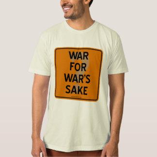 WAR FOR WAR'S SAKE? TEE SHIRTS