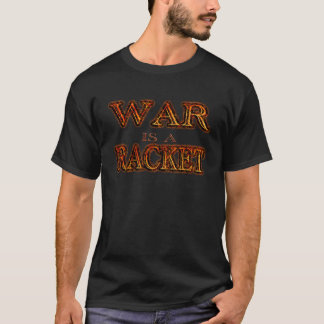 War is a Racket - anti war - black fire T-Shirt