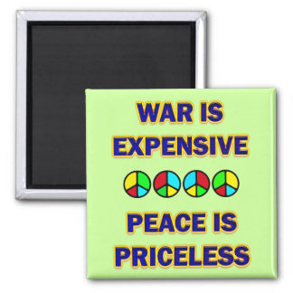 WAR IS EXPENSIVE PEACE IS PRICELESS MAGNET