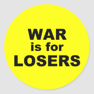 War is for Losers Classic Round Sticker