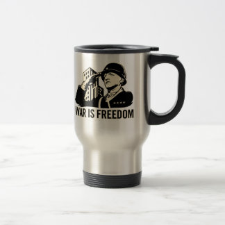 War is Freedom 15 Oz Stainless Steel Travel Mug
