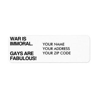 WAR IS IMMORAL. GAYS ARE FABULOUS RETURN ADDRESS LABEL