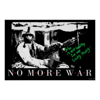 War is not healthy for any living thing... poster
