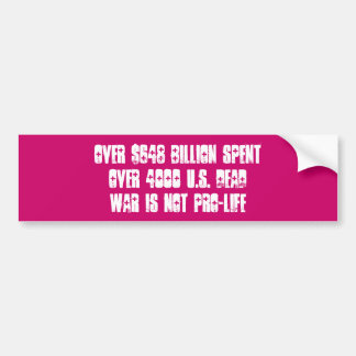 war is not pro-life - Customized Car Bumper Sticker
