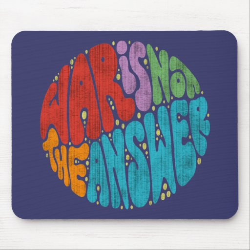 War Is Not The Answer Mouse Pad