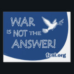 "War is Not the Answer Yard Sign<br><div class=""desc"">So your support for peace by placing this War is Not the Answer sign in your front yard!</div>"