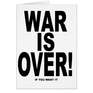 War Is Over if you want it Greeting Card