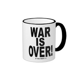War Is Over if you want it Ringer Mug