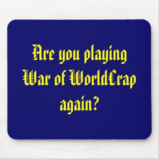 War of WorldCrap again? Mouse Pad