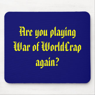 War of WorldCrap again? Mouse Pad