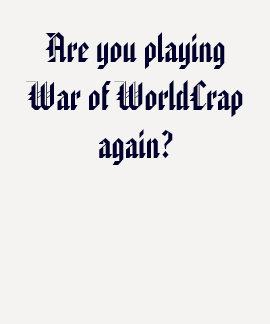 War of WorldCrap Tees