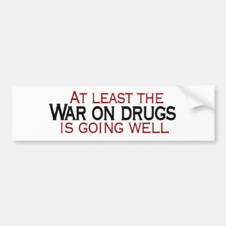 War On Drugs Bumper Sticker