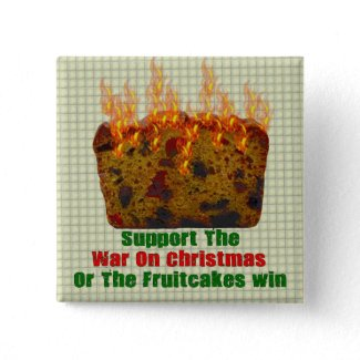 War On Fruitcakes button