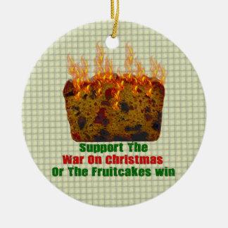 War On Fruitcakes Ceramic Ornament