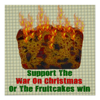 War On Fruitcakes Print