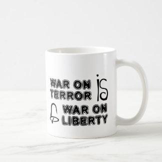 War on Terror is War on Liberty Coffee Mug