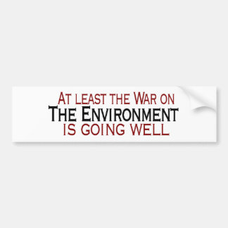 War On The Environment Bumper Sticker