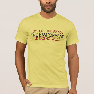War On The Environment T-Shirt
