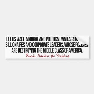 War on the middle class - Bernie Sanders Quotes -. Bumper Sticker