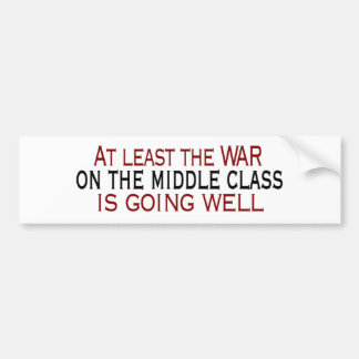 War On The Middle Class Bumper Sticker