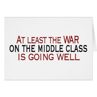War On The Middle Class Card